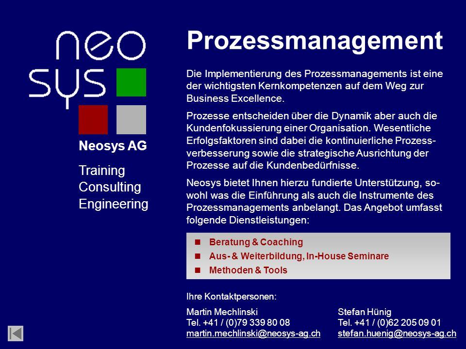 Neosys AG Training Consulting Engineering Die Implementierung des Prozessmanagements ist eine der wichtigsten Kernkompetenzen auf dem Weg zur Business Excellence.