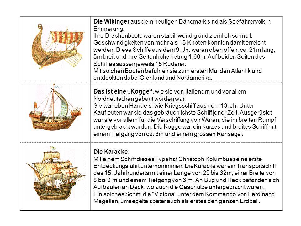 Die Wikinger aus dem heutigen Dänemark sind als Seefahrervolk in Erinnerung. Ihre Drachenboote waren stabil, wendig und ziemlich schnell. Geschwindigk