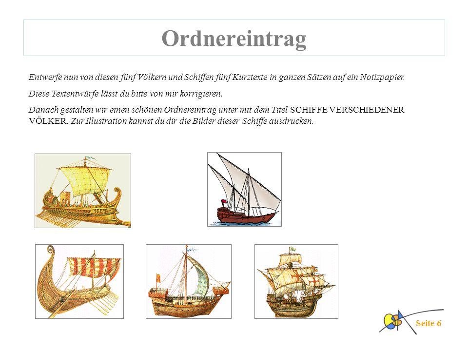 Ordnereintrag Seite 6 Entwerfe nun von diesen fünf Völkern und Schiffen fünf Kurztexte in ganzen Sätzen auf ein Notizpapier. Diese Textentwürfe lässt