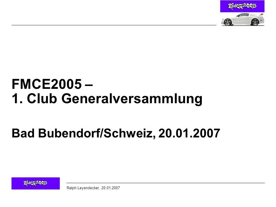 Ralph Leyendecker, 20.01.2007 FMCE2005 – 1.