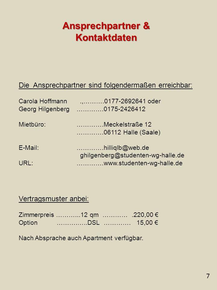 7 Ansprechpartner & Kontaktdaten Die Ansprechpartner sind folgendermaßen erreichbar: Carola Hoffmann.,……….0177-2692641 oder Georg Hilgenberg ………….0175
