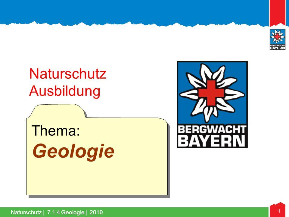 Naturschutz | 1 Naturschutz Ausbildung Thema: Geologie 7.1.4 Geologie | 2010