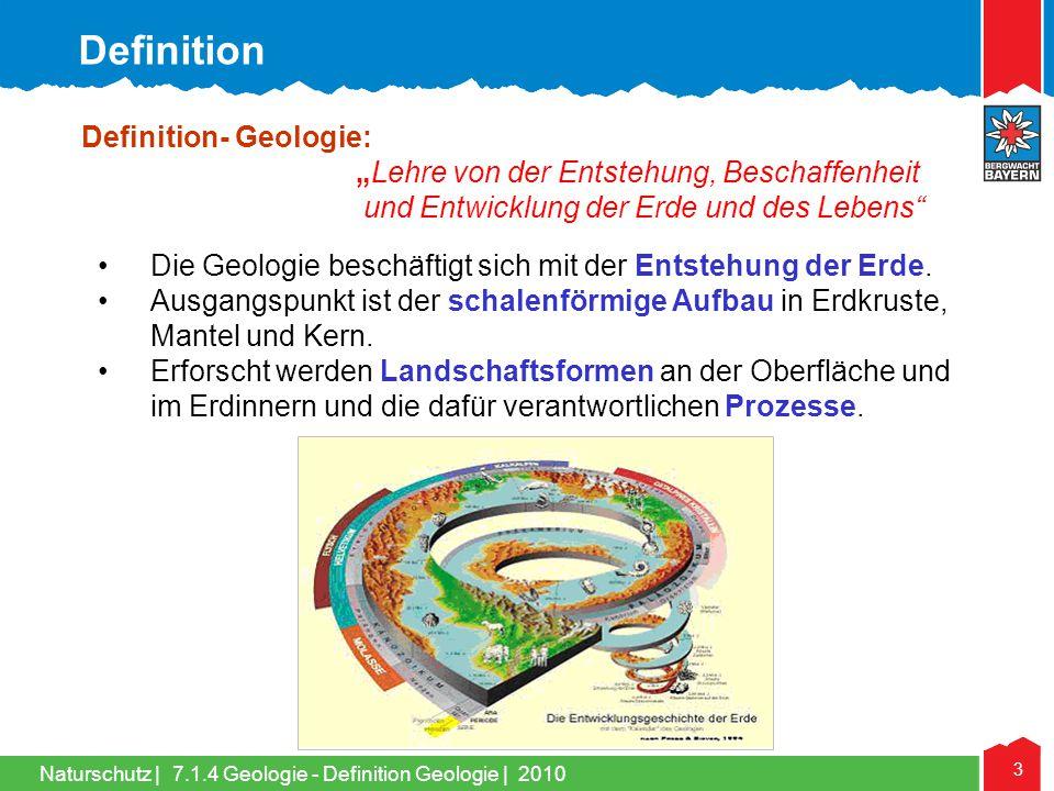 """Naturschutz   3 Definition- Geologie: """"Lehre von der Entstehung, Beschaffenheit und Entwicklung der Erde und des Lebens"""" •Die Geologie beschäftigt sic"""
