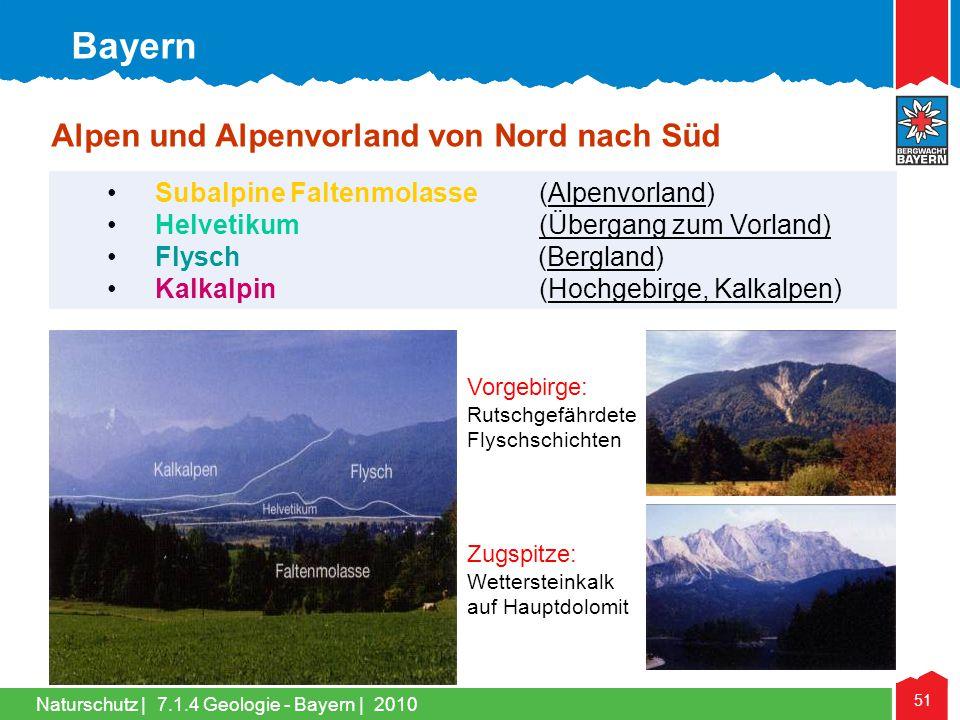 Naturschutz | 51 •Subalpine Faltenmolasse (Alpenvorland) •Helvetikum (Übergang zum Vorland) •Flysch (Bergland) •Kalkalpin(Hochgebirge, Kalkalpen) Alpe