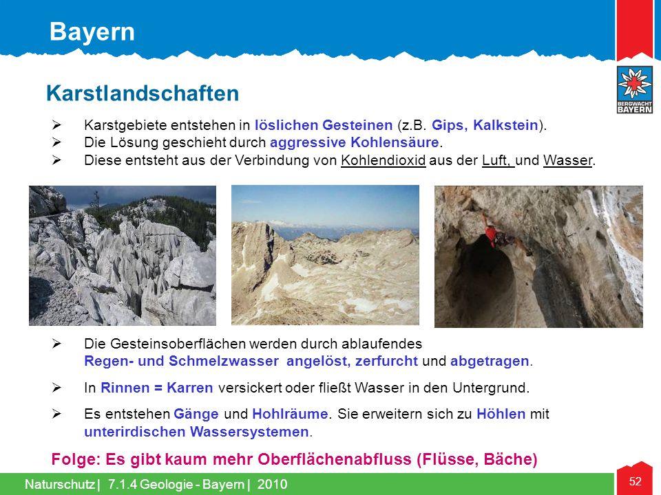 Naturschutz   52 Karstlandschaften  Karstgebiete entstehen in löslichen Gesteinen (z.B. Gips, Kalkstein).  Die Lösung geschieht durch aggressive Koh