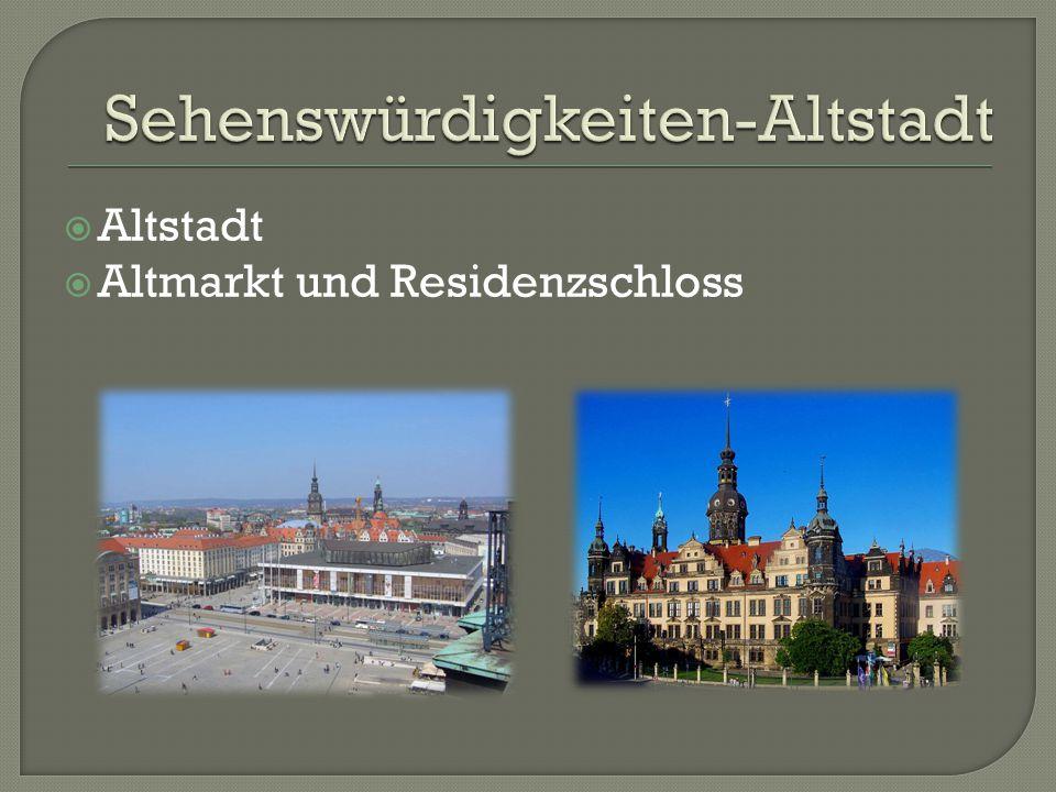  Altstadt  Altmarkt und Residenzschloss