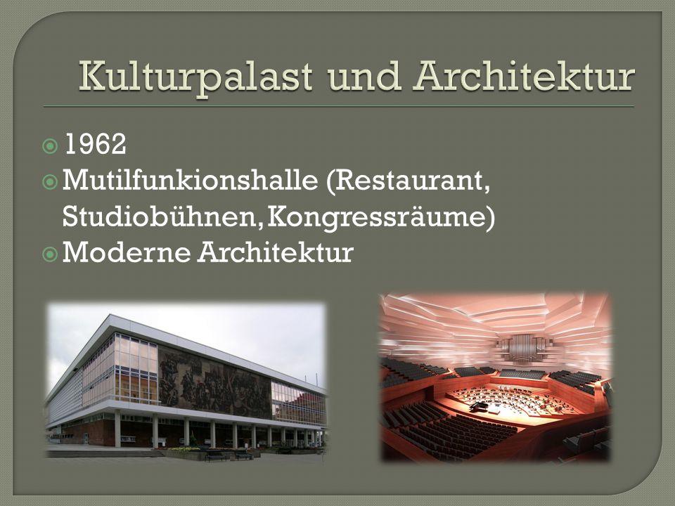  1962  Mutilfunkionshalle (Restaurant, Studiobühnen, Kongressräume)  Moderne Architektur