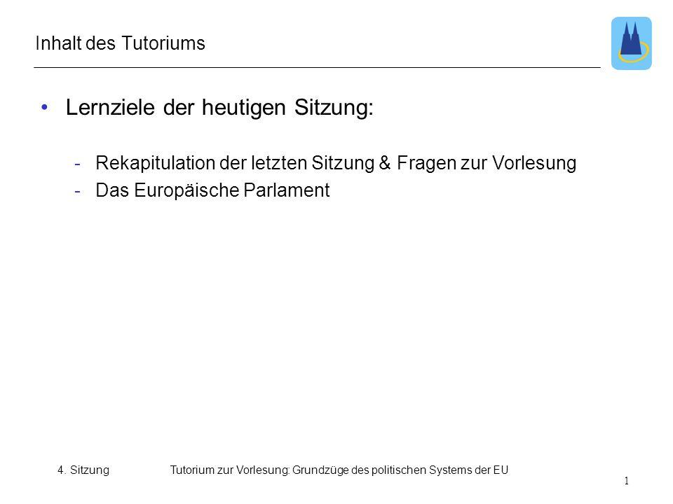 4. SitzungTutorium zur Vorlesung: Grundzüge des politischen Systems der EU •Lernziele der heutigen Sitzung: -Rekapitulation der letzten Sitzung & Frag