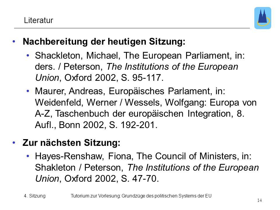4. SitzungTutorium zur Vorlesung: Grundzüge des politischen Systems der EU •Nachbereitung der heutigen Sitzung: •Shackleton, Michael, The European Par