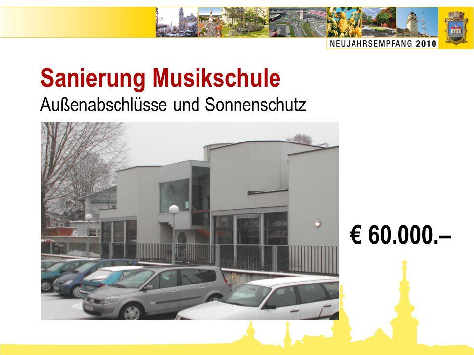 Sanierung Musikschule € 60.000.– Außenabschlüsse und Sonnenschutz