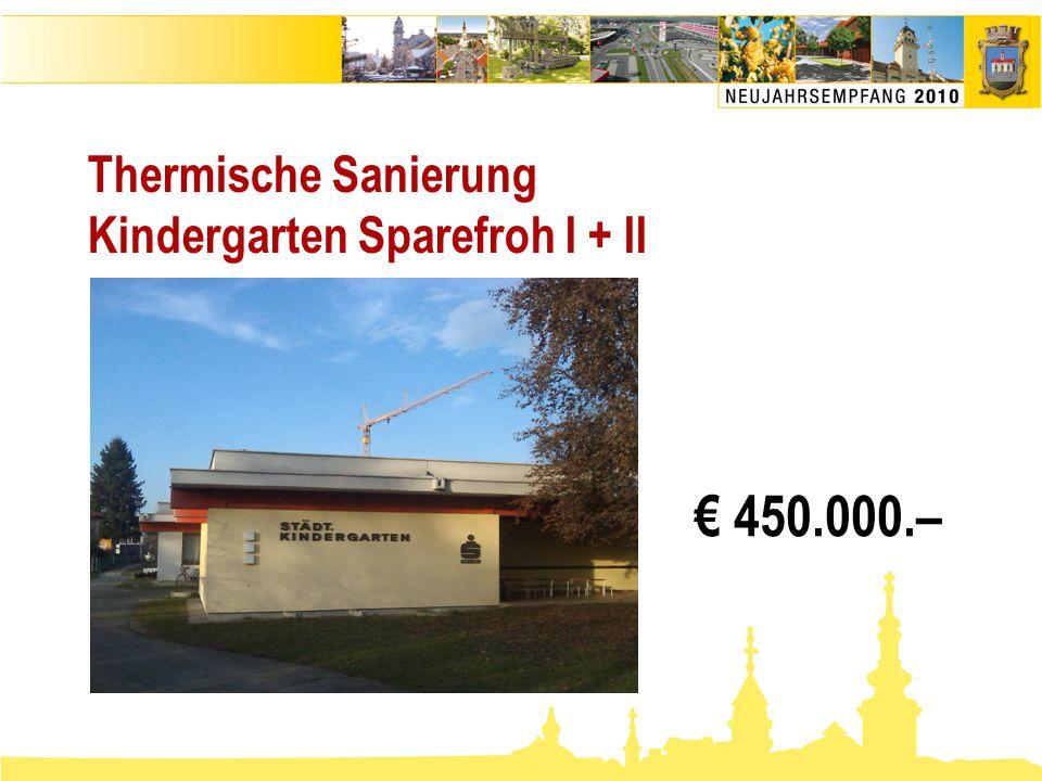 Thermische Sanierung Kindergarten Sparefroh I + II € 450.000.–