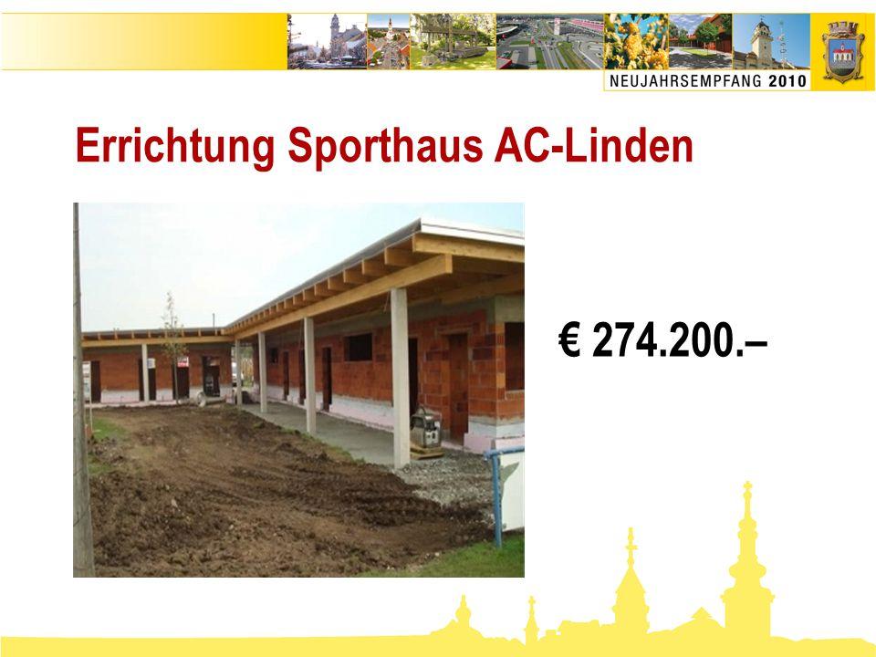 Errichtung Sporthaus AC-Linden € 274.200.–