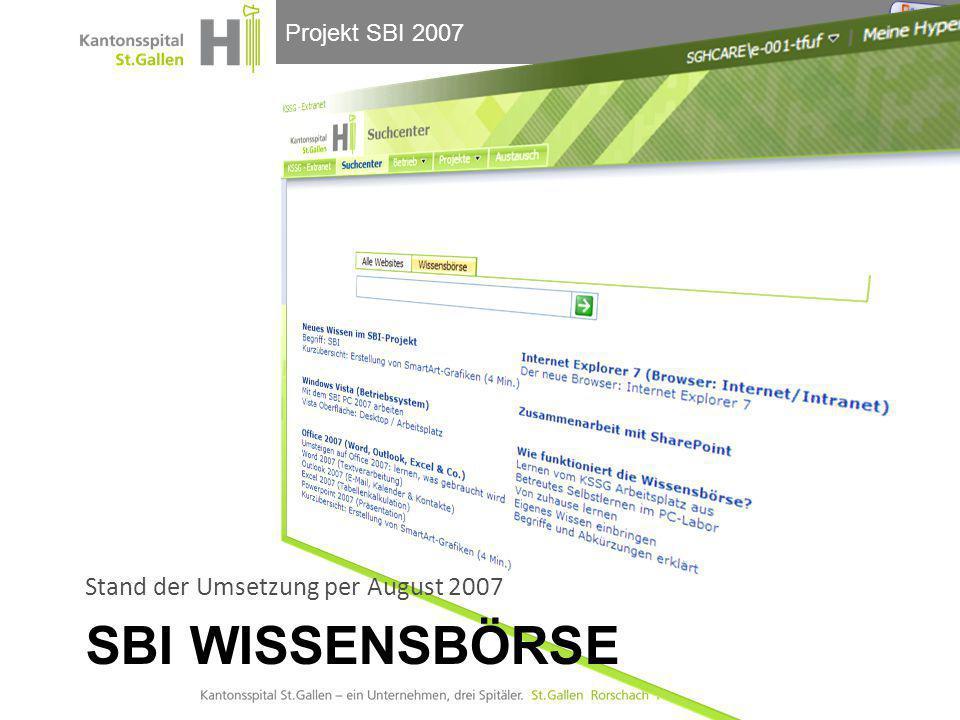Projekt SBI 2007 Plattformen •Austausch-Plattform: SharePoint Kommunikation •Wissensbörse: Skills4U Lerninhalte / Wissensobjekte