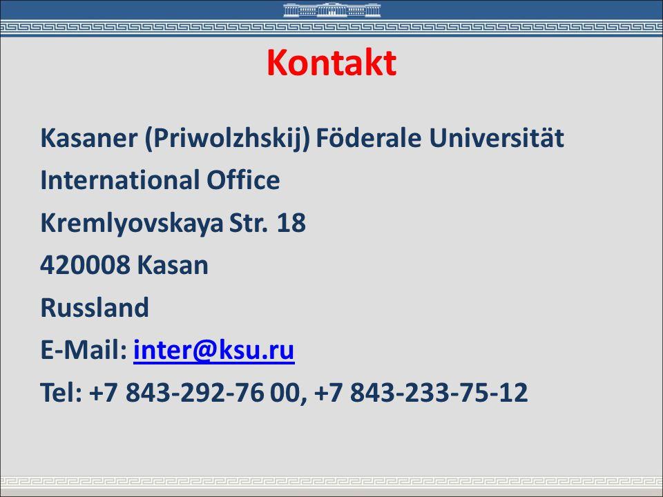 Kontakt Kasaner (Priwolzhskij) Föderale Universität International Office Kremlyovskaya Str. 18 420008 Kasan Russland E-Mail: inter@ksu.ruinter@ksu.ru