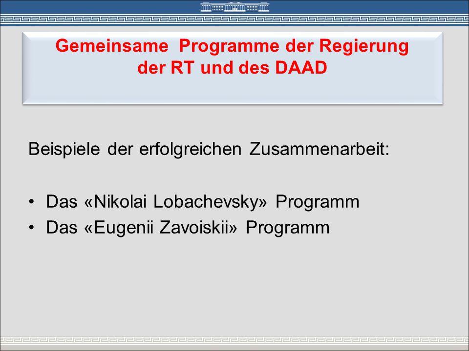Gemeinsame Programme der Regierung der RT und des DAAD Gemeinsame Programme der Regierung der RT und des DAAD Beispiele der erfolgreichen Zusammenarbe