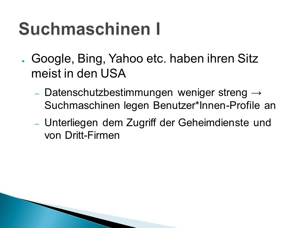 ● Google, Bing, Yahoo etc.