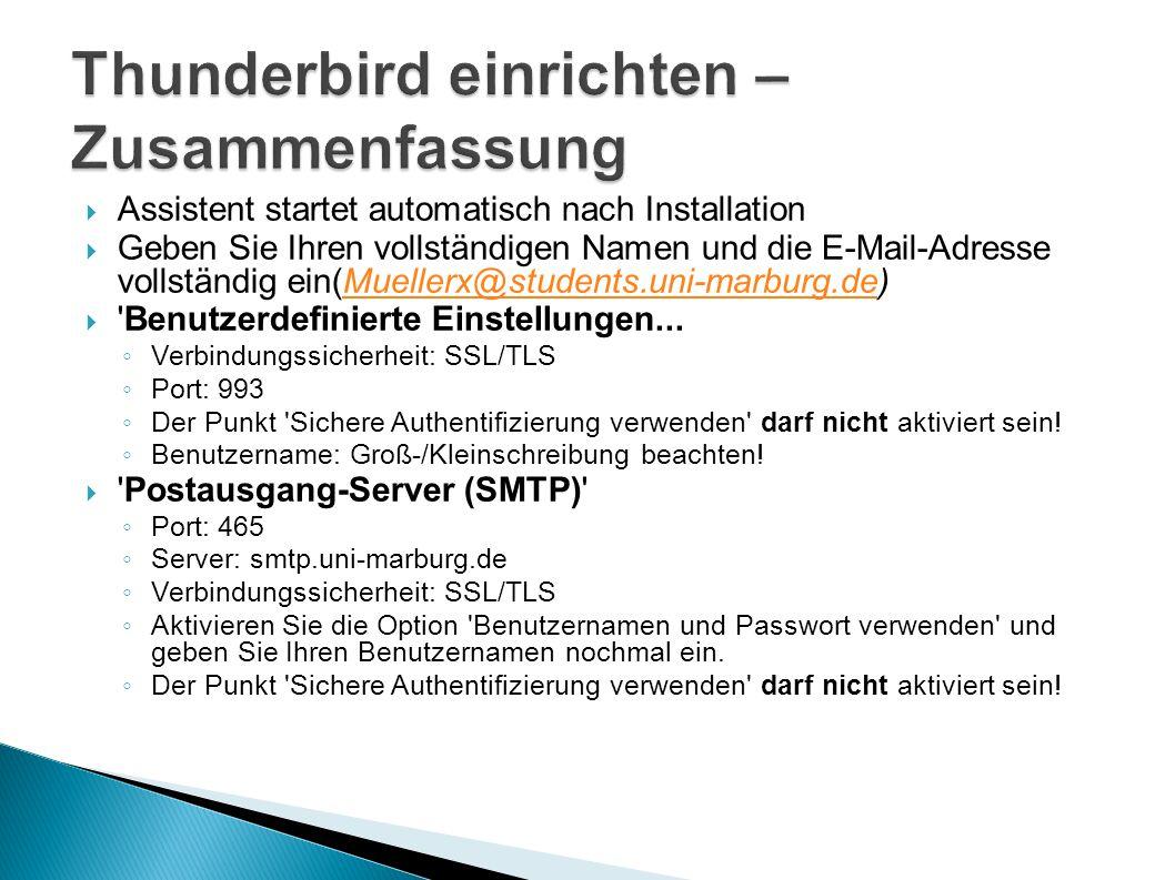  Assistent startet automatisch nach Installation  Geben Sie Ihren vollständigen Namen und die E-Mail-Adresse vollständig ein(Muellerx@students.uni-marburg.de)Muellerx@students.uni-marburg.de  Benutzerdefinierte Einstellungen...