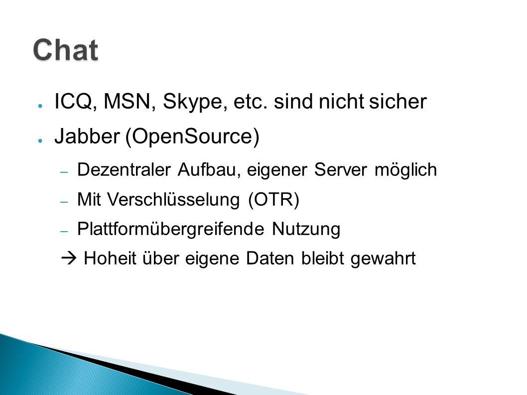 ● ICQ, MSN, Skype, etc.