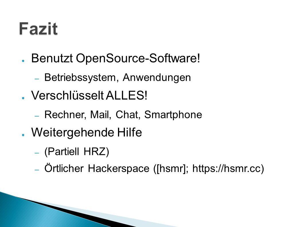 ● Benutzt OpenSource-Software.– Betriebssystem, Anwendungen ● Verschlüsselt ALLES.