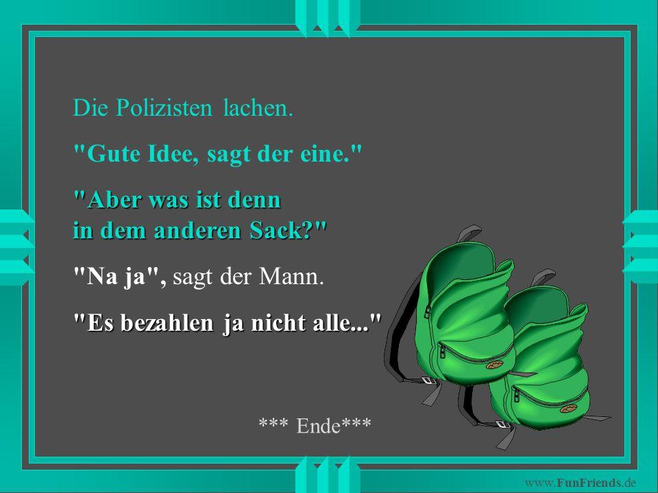 www.FunFriends.de Die Polizisten lachen.
