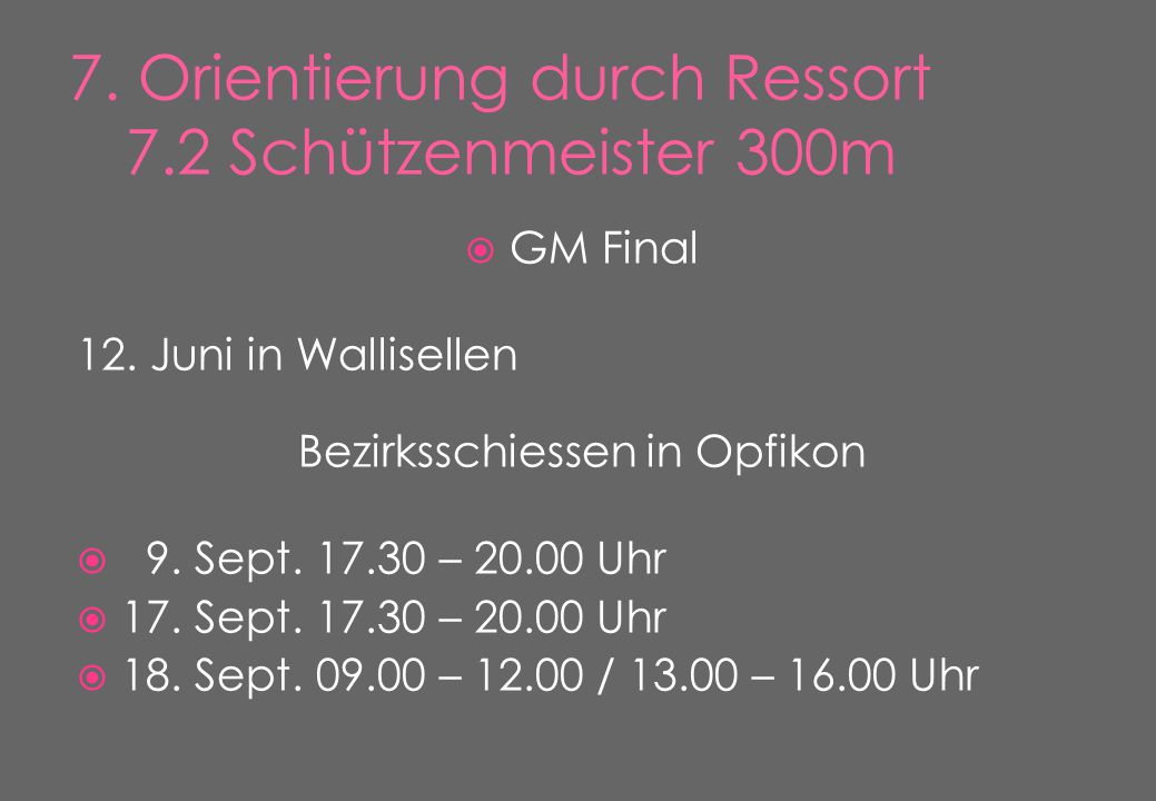  GM Final 12. Juni in Wallisellen Bezirksschiessen in Opfikon  9.
