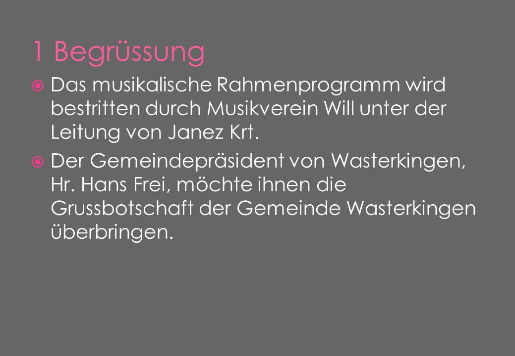  Das musikalische Rahmenprogramm wird bestritten durch Musikverein Will unter der Leitung von Janez Krt.