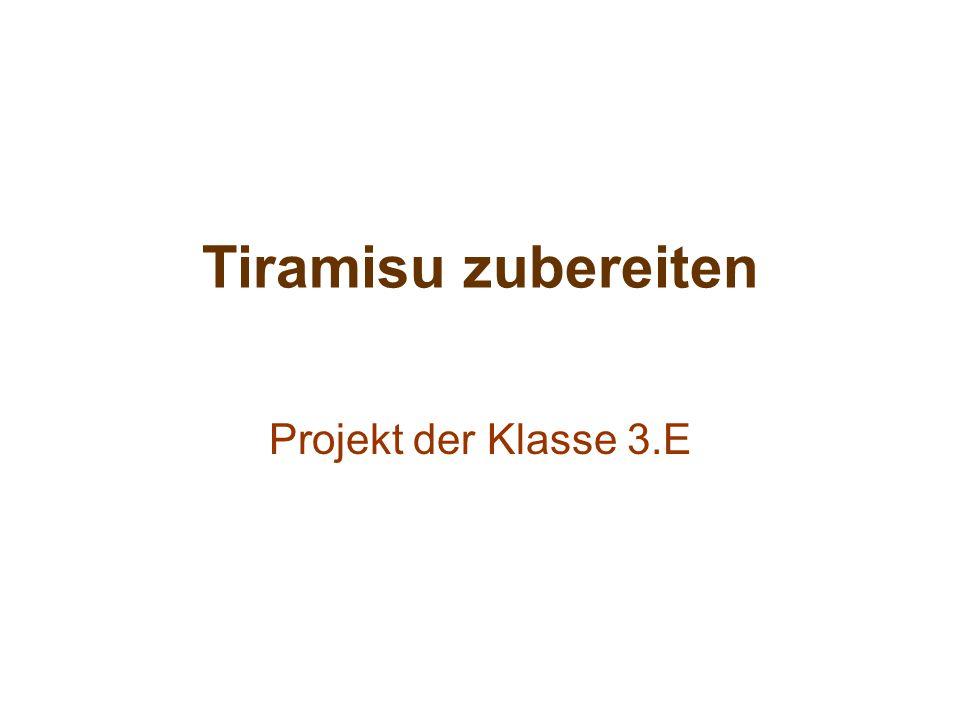 Tiramisu zubereiten Projekt der Klasse 3.E