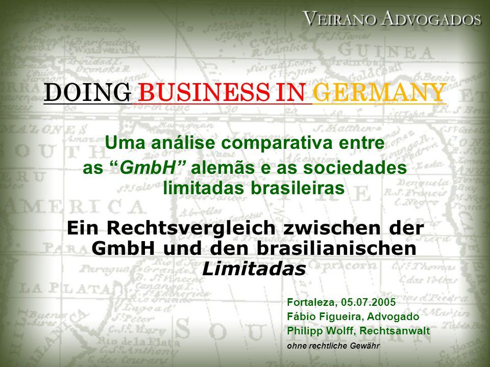 "DOING BUSINESS IN GERMANY Uma análise comparativa entre as ""GmbH"" alemãs e as sociedades limitadas brasileiras Ein Rechtsvergleich zwischen der GmbH u"