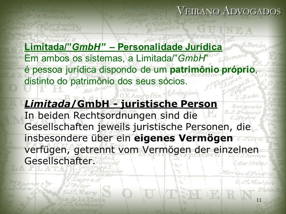 """11 Limitada/""""GmbH"""" – Personalidade Jurídica Em ambos os sistemas, a Limitada/""""GmbH"""" é pessoa jurídica dispondo de um patrimônio próprio, distinto do p"""