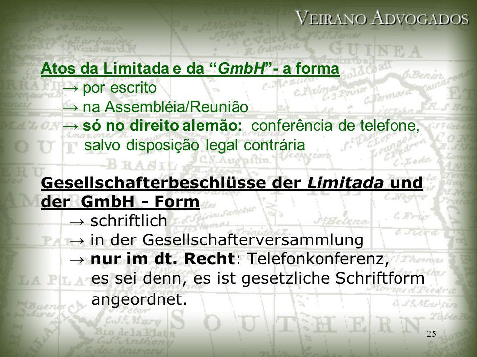 """25 Atos da Limitada e da """"GmbH""""- a forma → por escrito → na Assembléia/Reunião → só no direito alemão: conferência de telefone, salvo disposição legal"""