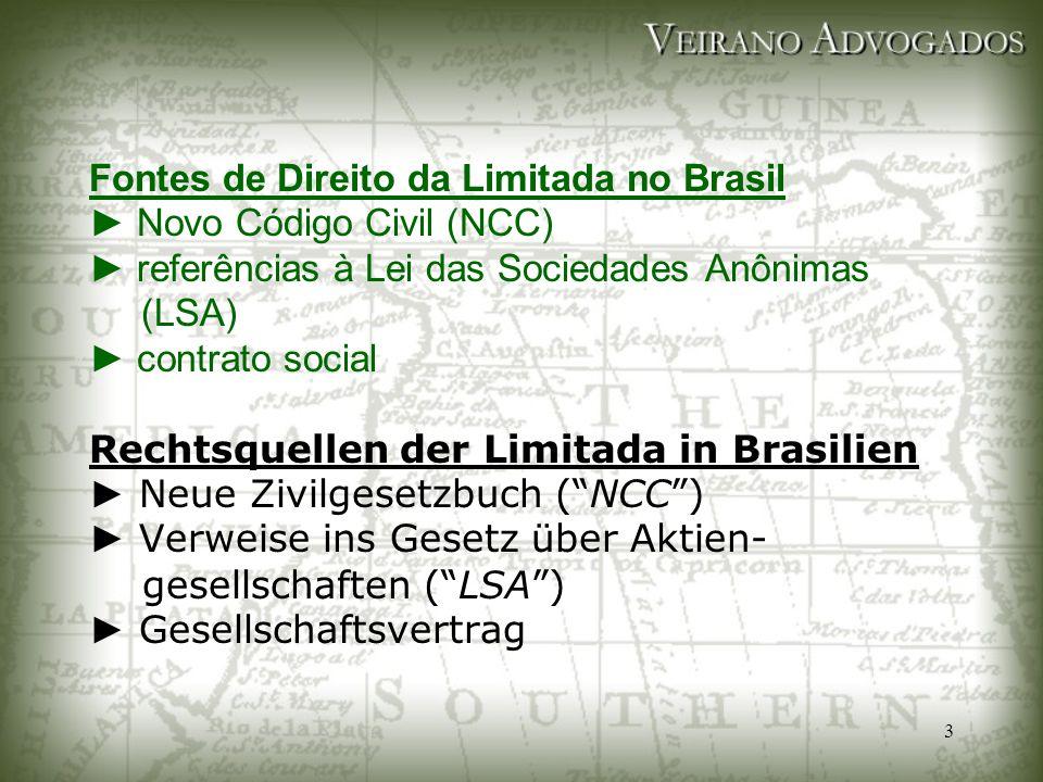 3 Fontes de Direito da Limitada no Brasil ► Novo Código Civil (NCC) ► referências à Lei das Sociedades Anônimas (LSA) ► contrato social Rechtsquellen