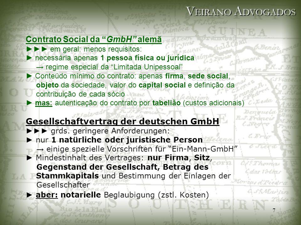 """7 Contrato Social da """"GmbH"""" alemã ►►► em geral: menos requisitos: ► necessária apenas 1 pessoa física ou jurídica → regime especial da """"Limitada Unipe"""