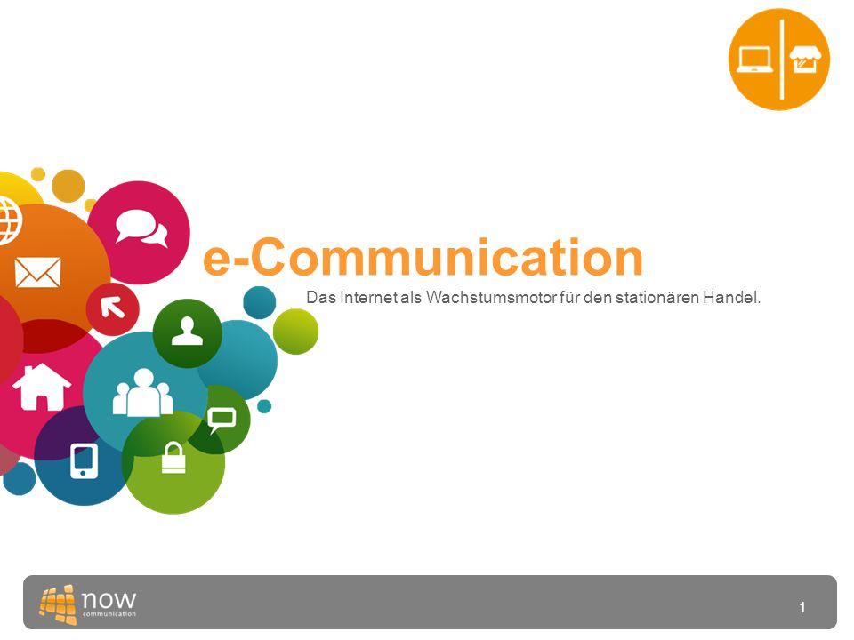 1 e-Communication Das Internet als Wachstumsmotor für den stationären Handel.