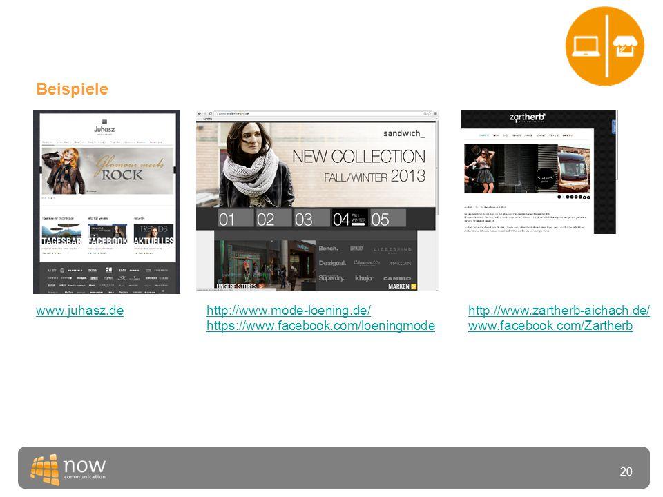20 Beispiele www.juhasz.dehttp://www.mode-loening.de/ https://www.facebook.com/loeningmode http://www.zartherb-aichach.de/ www.facebook.com/Zartherb
