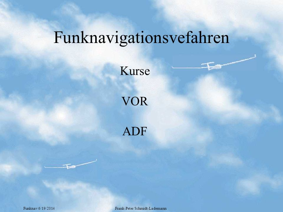 Funknav 6/19/2014Frank-Peter Schmidt-Lademann Werkzeuge