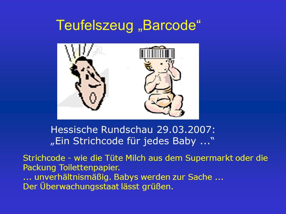 """Hessische Rundschau 29.03.2007: """"Ein Strichcode für jedes Baby... Strichcode - wie die Tüte Milch aus dem Supermarkt oder die Packung Toilettenpapier...."""