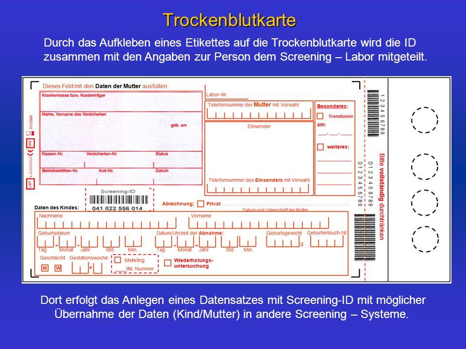 Dort erfolgt das Anlegen eines Datensatzes mit Screening-ID mit möglicher Übernahme der Daten (Kind/Mutter) in andere Screening – Systeme.