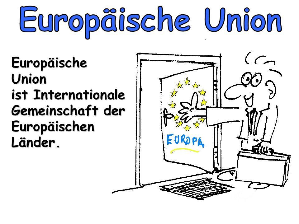 •Europäische Union war im Jahre 1992 gegründet.