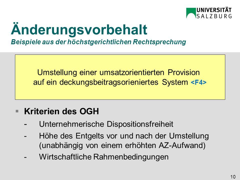 10 Änderungsvorbehalt Beispiele aus der höchstgerichtlichen Rechtsprechung  Kriterien des OGH - Unternehmerische Dispositionsfreiheit -Höhe des Entge