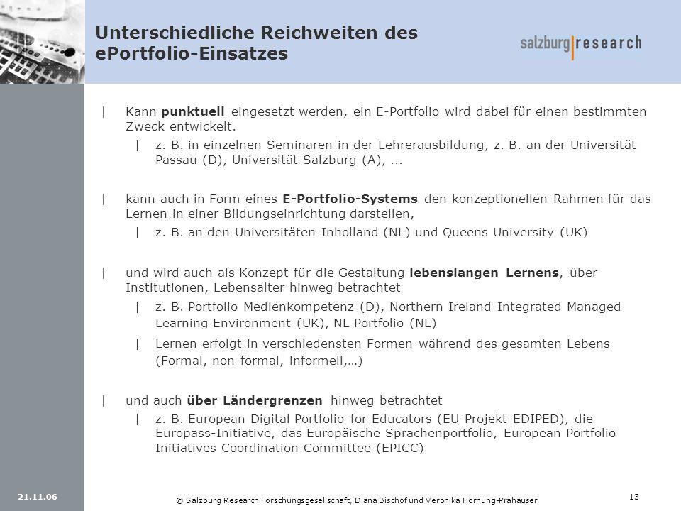 21.11.0613 © Salzburg Research Forschungsgesellschaft, Diana Bischof und Veronika Hornung-Prähauser Unterschiedliche Reichweiten des ePortfolio-Einsat