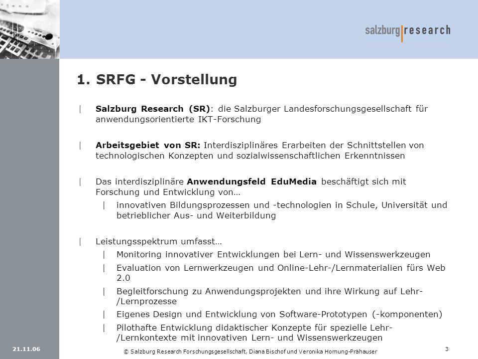 21.11.063 © Salzburg Research Forschungsgesellschaft, Diana Bischof und Veronika Hornung-Prähauser 1.SRFG - Vorstellung |Salzburg Research (SR): die S