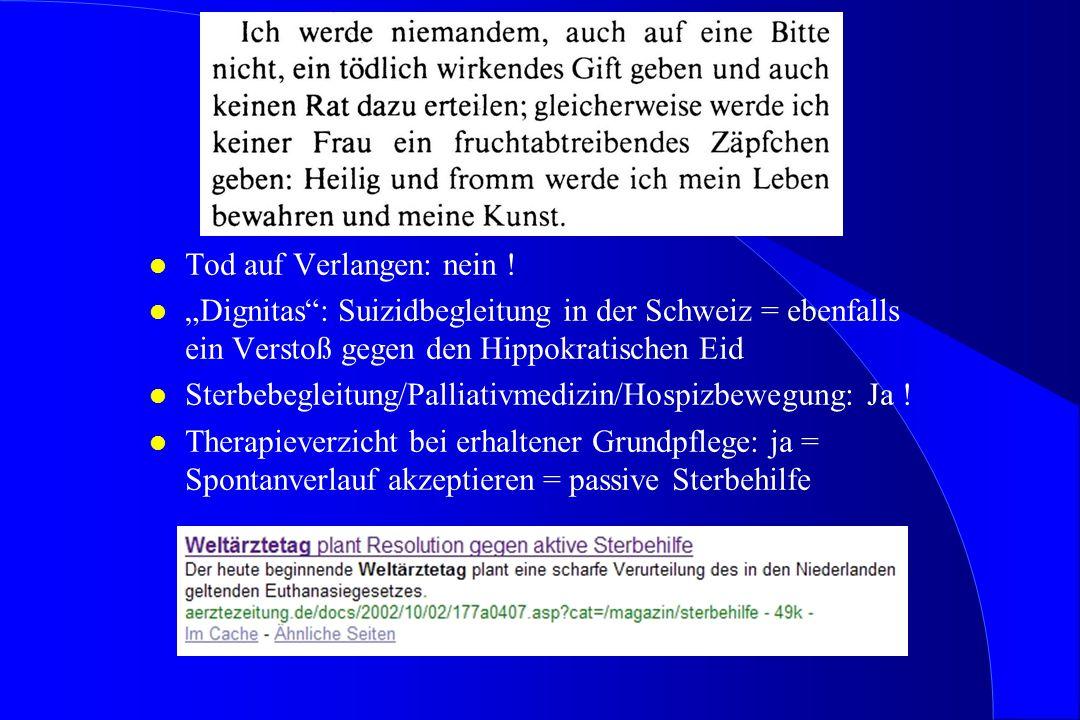 """l Tod auf Verlangen: nein ! l """"Dignitas"""": Suizidbegleitung in der Schweiz = ebenfalls ein Verstoß gegen den Hippokratischen Eid l Sterbebegleitung/Pal"""
