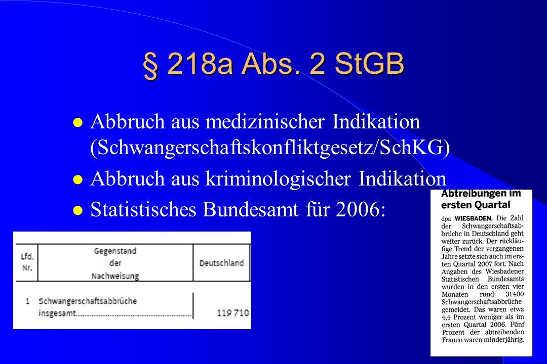 § 218a Abs. 2 StGB l Abbruch aus medizinischer Indikation (Schwangerschaftskonfliktgesetz/SchKG) l Abbruch aus kriminologischer Indikation l Statistis