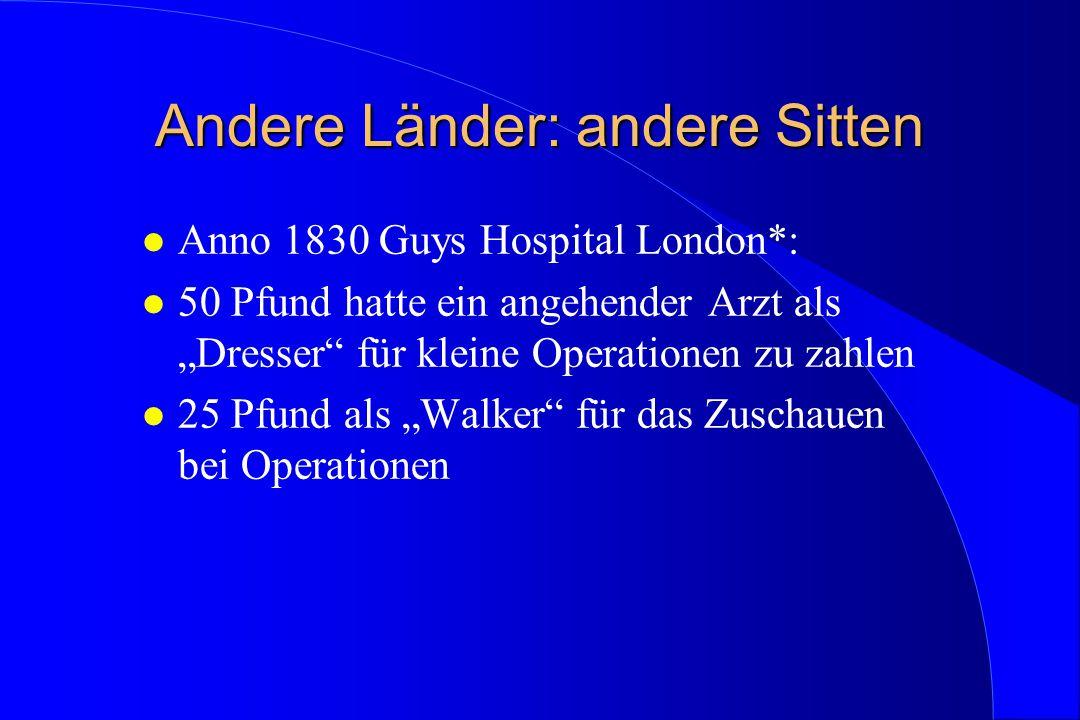 """Andere Länder: andere Sitten l Anno 1830 Guys Hospital London*: l 50 Pfund hatte ein angehender Arzt als """"Dresser"""" für kleine Operationen zu zahlen l"""