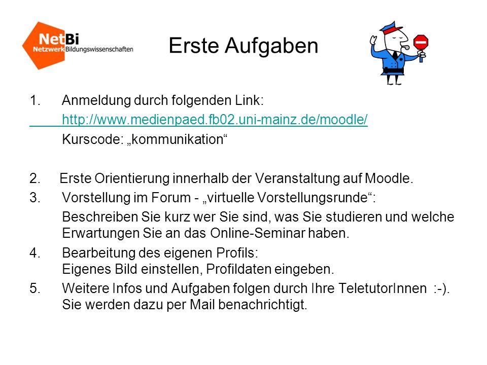 """Erste Aufgaben 1.Anmeldung durch folgenden Link: http://www.medienpaed.fb02.uni-mainz.de/moodle/ Kurscode: """"kommunikation 2."""