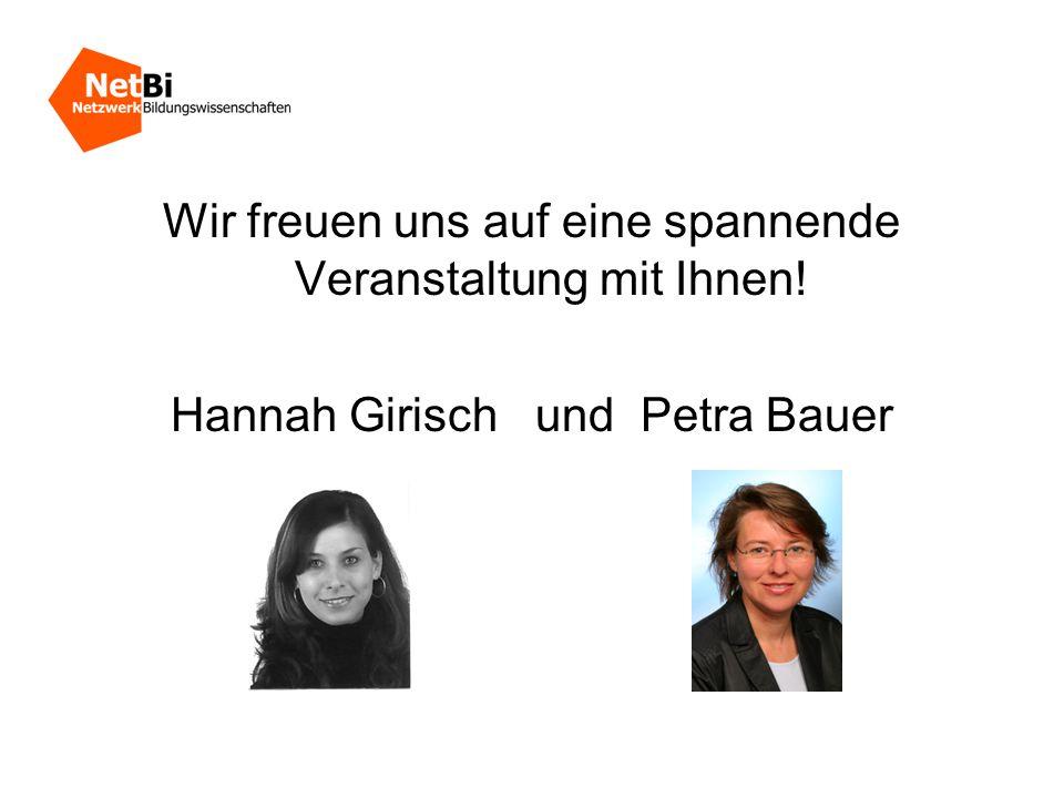 Wir freuen uns auf eine spannende Veranstaltung mit Ihnen! Hannah Girisch und Petra Bauer