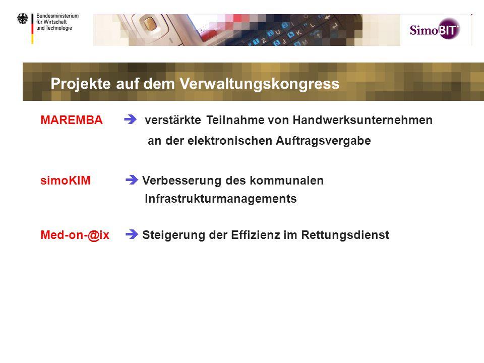 .. MAREMBA  verstärkte Teilnahme von Handwerksunternehmen an der elektronischen Auftragsvergabe simoKIM  Verbesserung des kommunalen Infrastrukturma