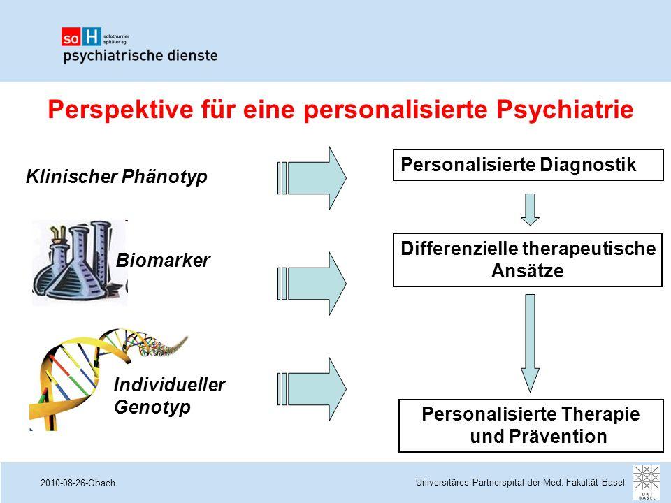 2010-08-26-Obach Perspektive für eine personalisierte Psychiatrie Personalisierte Diagnostik Differenzielle therapeutische Ansätze Personalisierte The