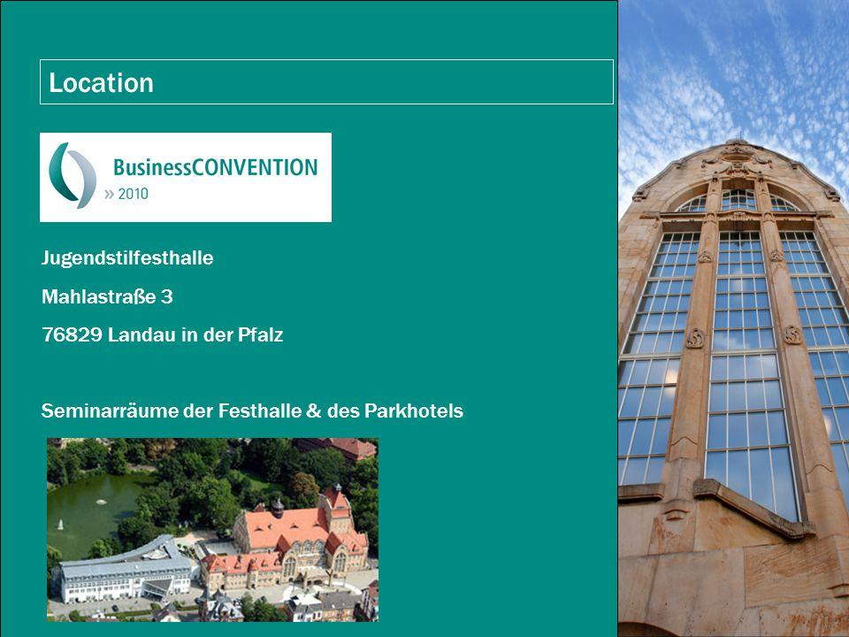 Location Jugendstilfesthalle Mahlastraße 3 76829 Landau in der Pfalz Seminarräume der Festhalle & des Parkhotels