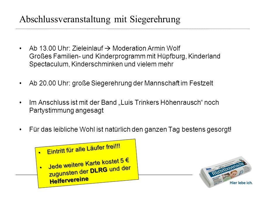 Abschlussveranstaltung mit Siegerehrung • Ab 13.00 Uhr: Zieleinlauf  Moderation Armin Wolf Großes Familien- und Kinderprogramm mit Hüpfburg, Kinderla